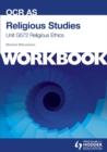 Image for OCR AS religious studiesUnit G572,: Religious ethics : Unit G572 : Workbook