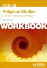 Image for OCR AS religious studiesUnit G571,: Philosophy of religion : Unit G571 : Workbook