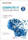 Image for Compute-IT: Teacher Pack 2 - Computing for KS3