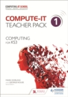 Image for Compute-IT: Teacher Pack 1 - Computing for KS3