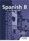 Image for Spanish B for the IB diploma: Grammar skills workbook