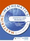 Image for Mastering mathematics  : statistics & probability