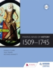 Image for Making Sense of History: 1509-1745