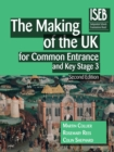 Image for The making of the UK for common entrance and Key Stage 3 : 4