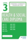 Image for Level 3 Health and Social Care Diploma Assessment Pack: Mandatory Unit Workbooks