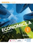 Image for Edexcel A level economics. : Book 1