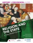 Image for History+ for Edexcel A level: Religion and the state in early modern Europe