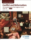 Image for Conflict and reformation  : the establishment of the Anglican Church 1529-70