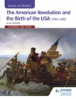 Image for The American Revolution and the birth of the USA, 1740-1801