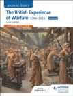 Image for The British experience of warfare  : 1790-1918