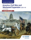 Image for America  : civil war and westward expansion, 1803-1890