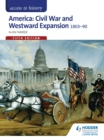 Image for America: civil war and westward expansion, 1803-1890