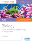 Image for WJEC Biology Student Guide 2: Unit 2: Biodiversity and physiology of body systems : Unit 2,