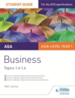 Image for AQA business student guide 2: Topics 1.4-1.6
