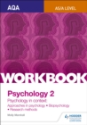 Image for AQA psychology for A levelWorkbook 2,: Biopsychology, approaches, research methods