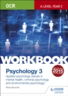 Image for OCR psychology for A level workbook 3  : component 3, applied psychology
