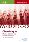 Image for OCR A-Level Year 2 Chemistry A Workbook: Physical chemistry and transition elements