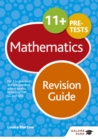 Image for 11+ maths revision guide  : for 11+, pre-test and independent school exams including CEM, GL and ISEB