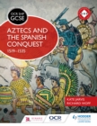 Image for Aztecs and the Spanish conquest, 1519-1535
