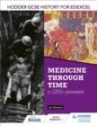 Image for Hodder GCSE history for Edexcel: Medicine through time, c1250-present