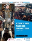 Image for Henry VIII and his ministers, 1509-40