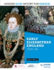 Image for Hodder GCSE history for Edexcel.: (Early Elizabethan England, 1558-88)