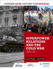 Image for Hodder GCSE history for Edexcel: Superpower relations and the Cold War, 1941-91