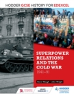Image for Hodder GCSE history for Edexcel.: (Superpower relations and the Cold War, 1941-91)