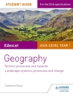 Image for Edexcel AS/A-level geographyStudent guide 1,: Tectonic processes and hazards, glaciated landscapes and change, coastal landscapes and change