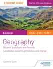 Image for Edexcel AS/A-level geography.: (Tectonic processes and hazards, glaciated landscapes and change, coastal landscapes and change) : Student guide 1,