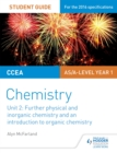 Image for CCEA AS chemistryUnit 2,: Further physical and inorganic chemistry and an introduction to organic chemistry