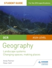 Image for OCR AS/A-level geographyStudent guide 1,: Landscape systems, changing spaces, making places