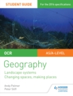 Image for OCR AS/A-level geography.: (Landscape systems, changing spaces, making places) : Student guide 1,