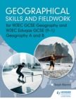 Image for Geographical skills and fieldwork for WJEC GCSE geography and WJEC Eduqas GCSE (9-1).: (Geography A and B)
