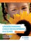 Image for Understanding child development  : 0-8 years