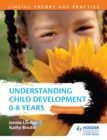 Image for Understanding child development: 0-8 years.