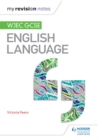 Image for My Revision Notes: WJEC GCSE English Language