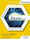Image for Mastering mathematics for Edexcel GCSE  : practice, reinforcement, progressFoundation 1,: Practice book