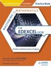 Image for Mastering mathematics for Edexcel GCSE  : practice, reinforcement, progressFoundation 2/Higher 1,: Practice book