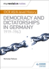 Image for OCR AS/A-level history: Democracy and dictatorships in Germany 1919-63