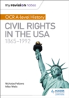 Image for OCR A-level history civil rights in the usa: Civil rights in the USA, 1865-1992