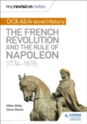 Image for OCR AS/A-level history: The French Revolution and the rule of Napoleon, 1774-1815