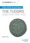 Image for AQA AS and A level history.: England, 1485-1603 (The Tudors)