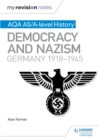 Image for AQA AS and A level history.: Germany, 1918-1945 (Democracy and Nazism)