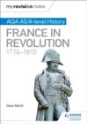 Image for AQA AS/A-level history: France in revolution, 1774-1815