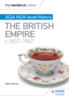Image for AQA AS and A level history.: (The British Empire, c1857-1967)