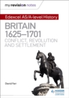 Image for Edexcel AS/A-level history: Britain, 1625-1701 :