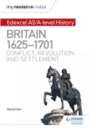 Image for Edexcel AS/A-level history.: conflict, revolution and settlement (Britain, 1625-1701)