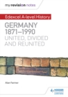 Image for Edexcel A-level history.: united, divided and reunited (Germany, 1871-1990)
