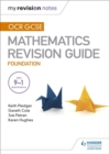 Image for OCR GCSE mathsFoundation,: Mastering mathematics revision guide